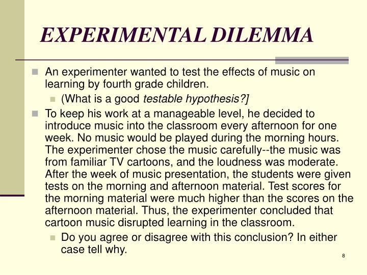 EXPERIMENTAL DILEMMA