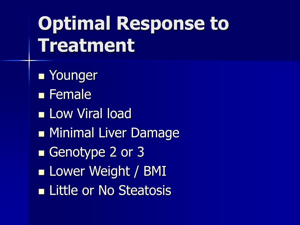 Optimal Response to Treatment