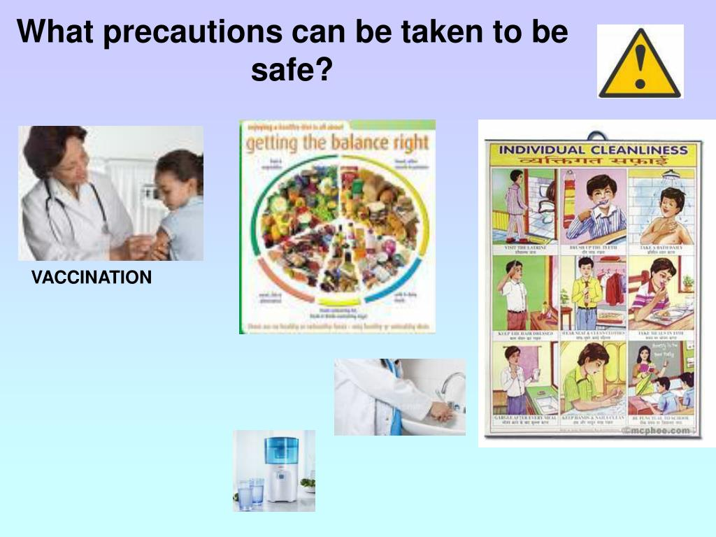 What precautions can be taken to be safe?