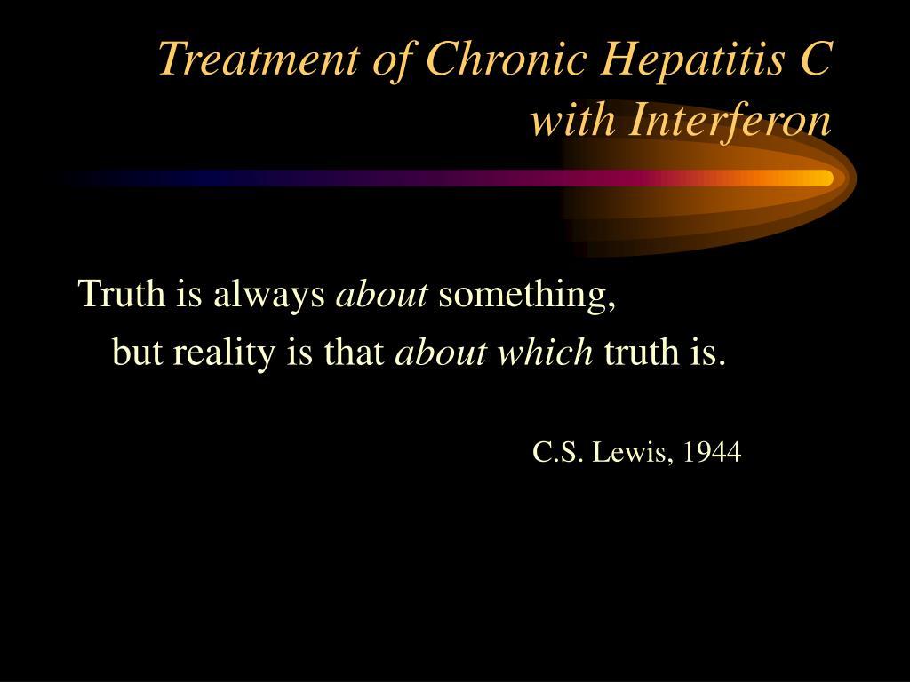 Treatment of Chronic Hepatitis C with Interferon