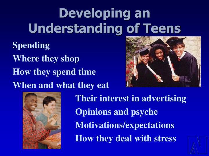 Developing an Understanding of Teens
