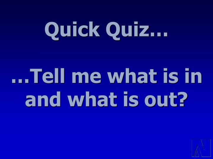 Quick Quiz…