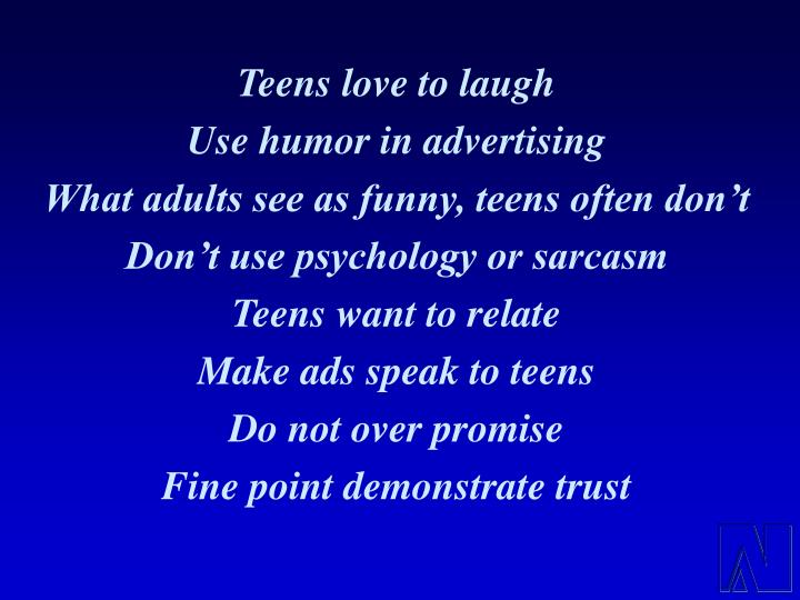 Teens love to laugh