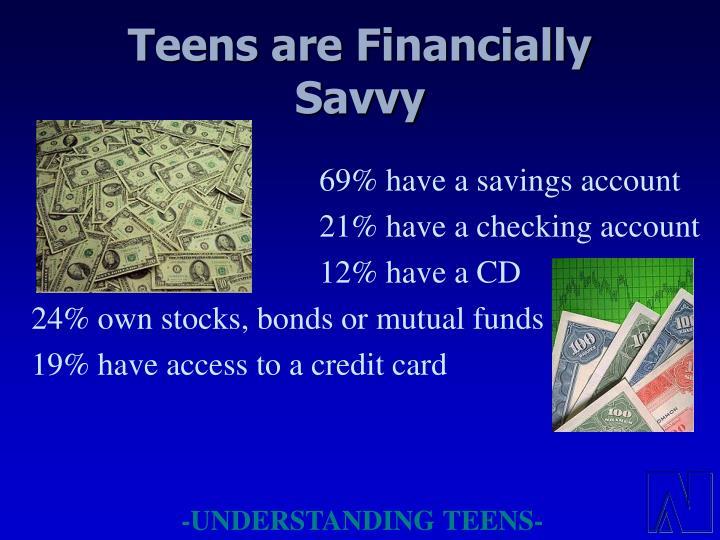 Teens are Financially Savvy