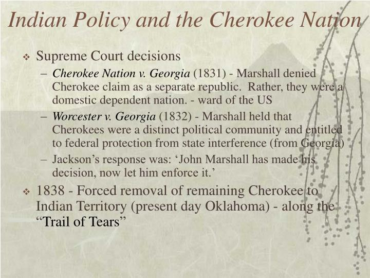 Indian Policy and the Cherokee Nation