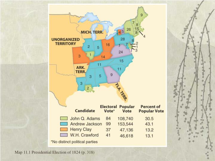 Map 11 1 presidential election of 1824 p 318