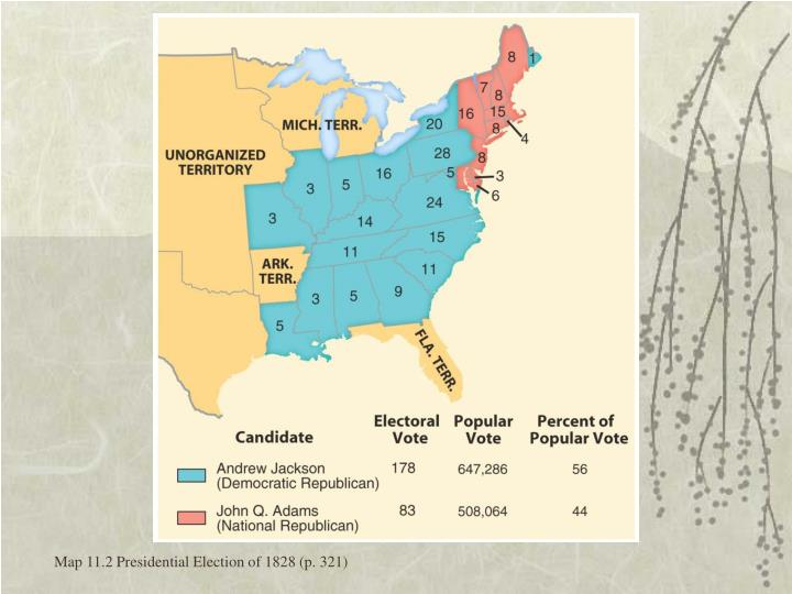 Map 11.2 Presidential Election of 1828 (p. 321)