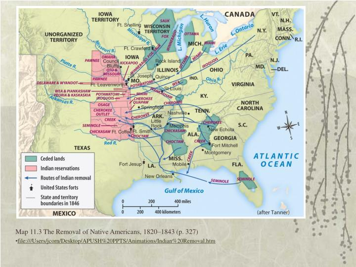 Map 11.3 The Removal of Native Americans, 1820–1843 (p. 327)