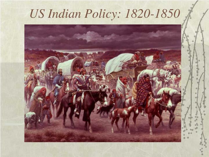 US Indian Policy: 1820-1850