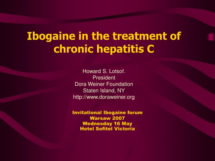 Ibogaine in the treatment of chronic hepatitis c