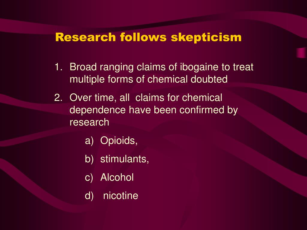 Research follows skepticism