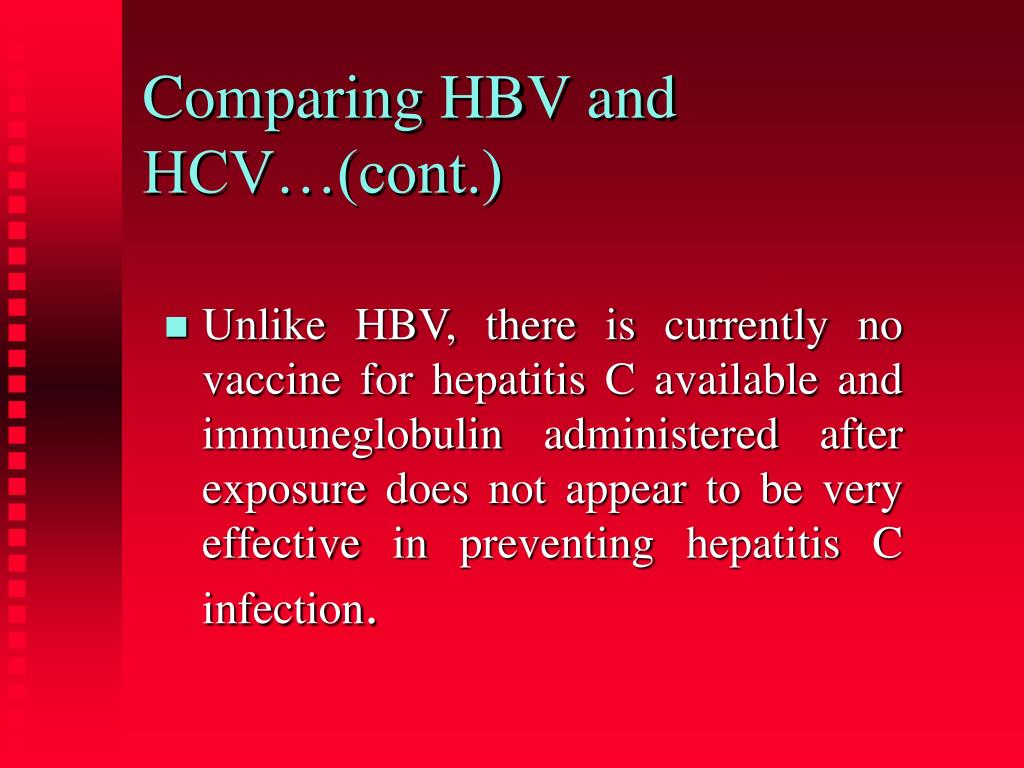 Comparing HBV and HCV…(cont.)