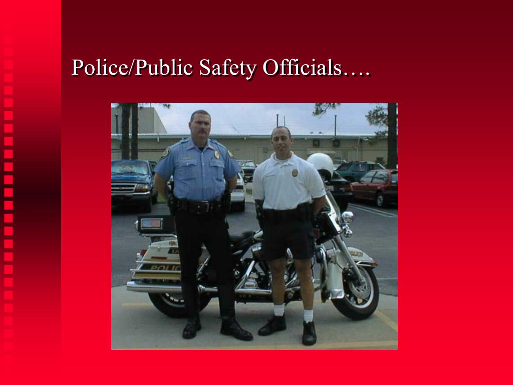 Police/Public Safety Officials….