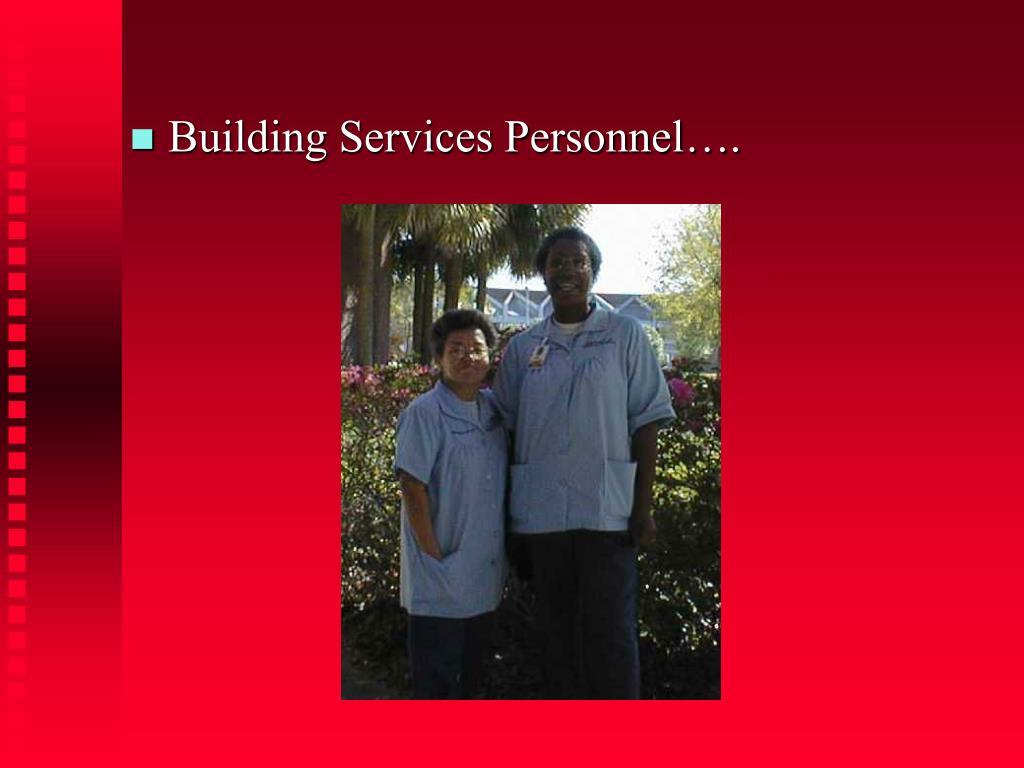 Building Services Personnel….