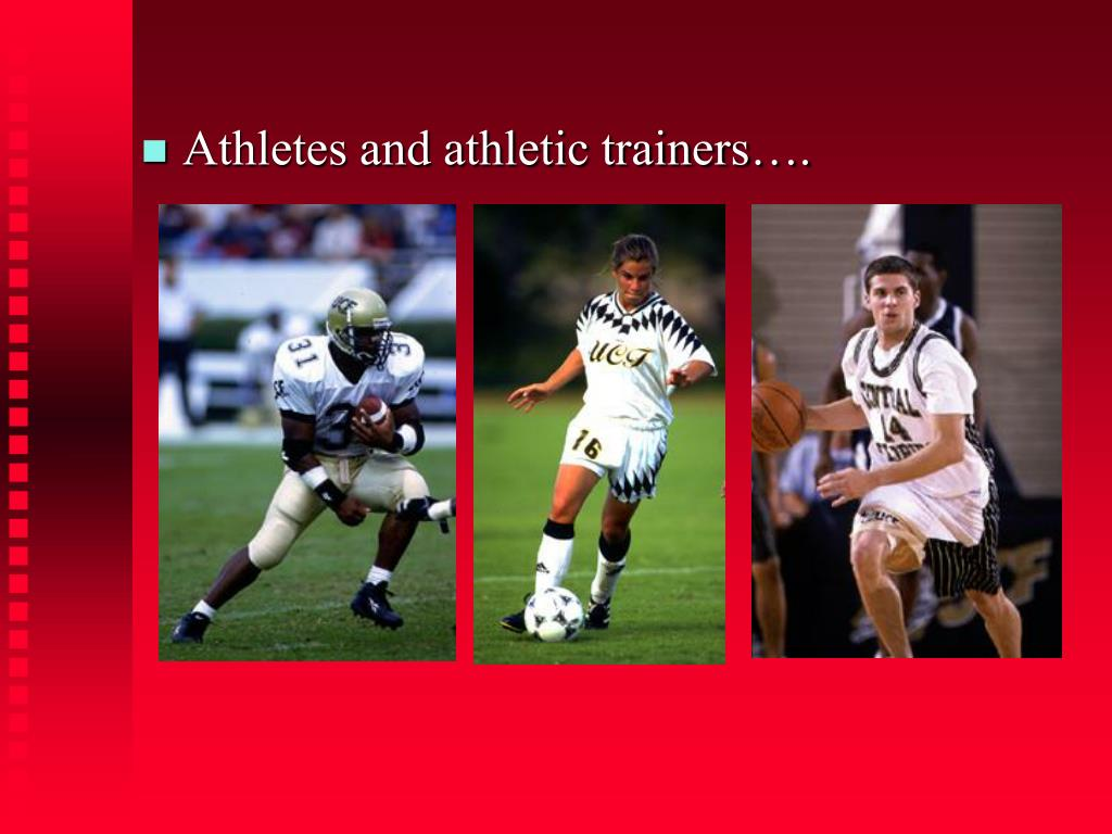 Athletes and athletic trainers….