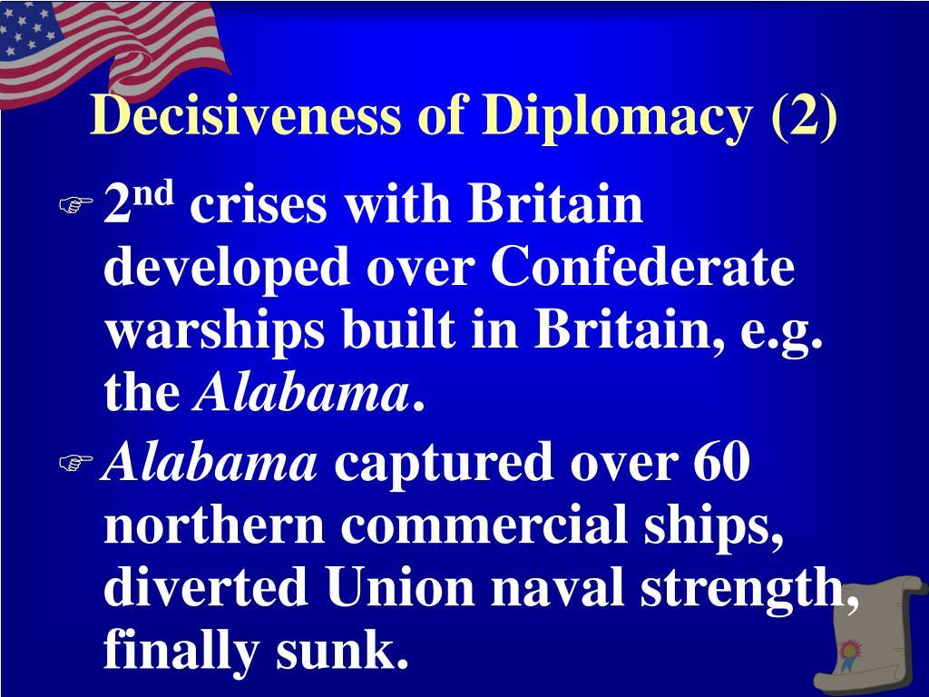 Decisiveness of Diplomacy (2)