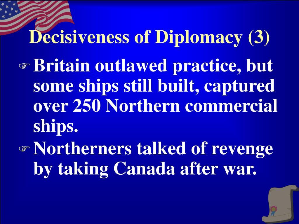 Decisiveness of Diplomacy (3)