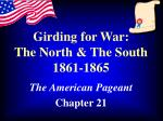 girding for war the north the south 1861 1865