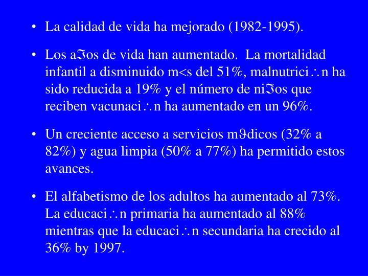 La calidad de vida ha mejorado (1982-1995).