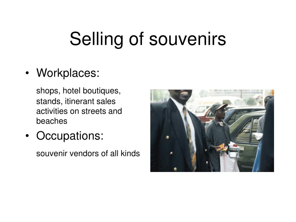 Selling of souvenirs