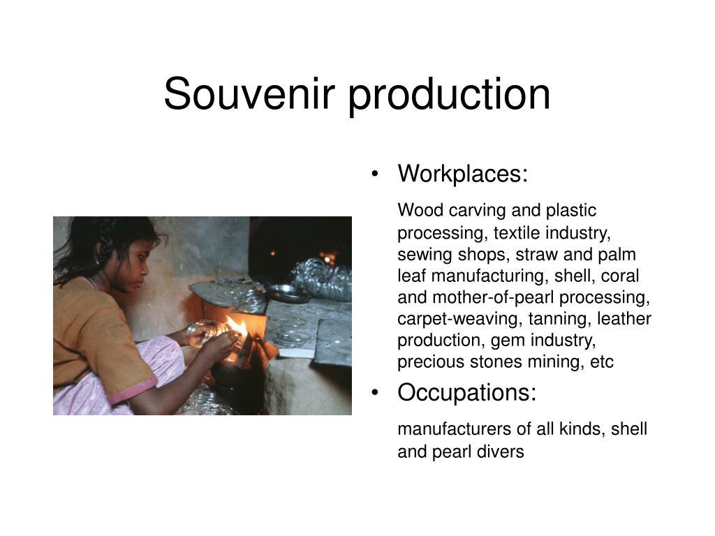 Souvenir production
