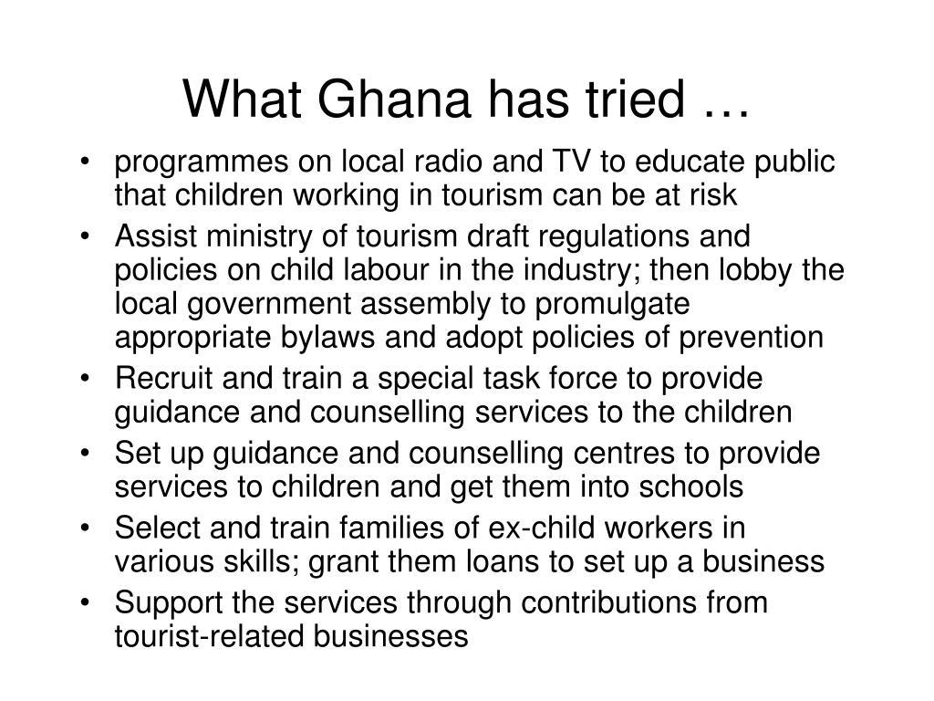 What Ghana has tried …