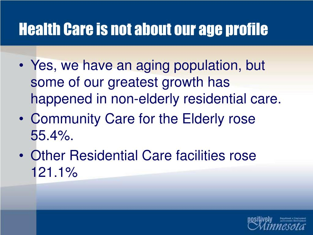 Health Care is not about our age profile