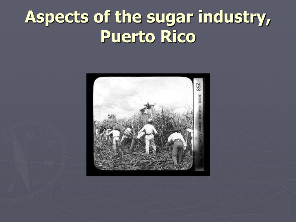 Aspects of the sugar industry, Puerto Rico