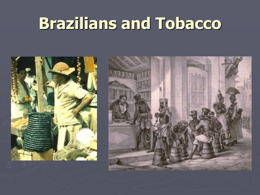 Brazilians and Tobacco