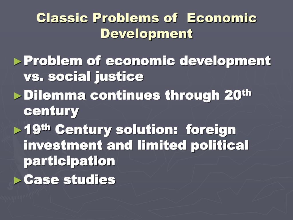 Classic Problems of  Economic Development
