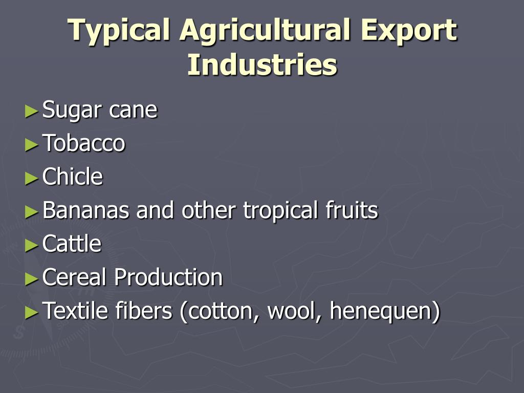 Typical Agricultural Export Industries