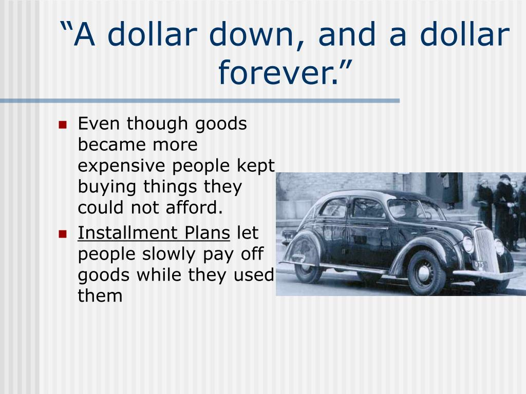 Even though goods became more expensive people kept buying things they could not afford.