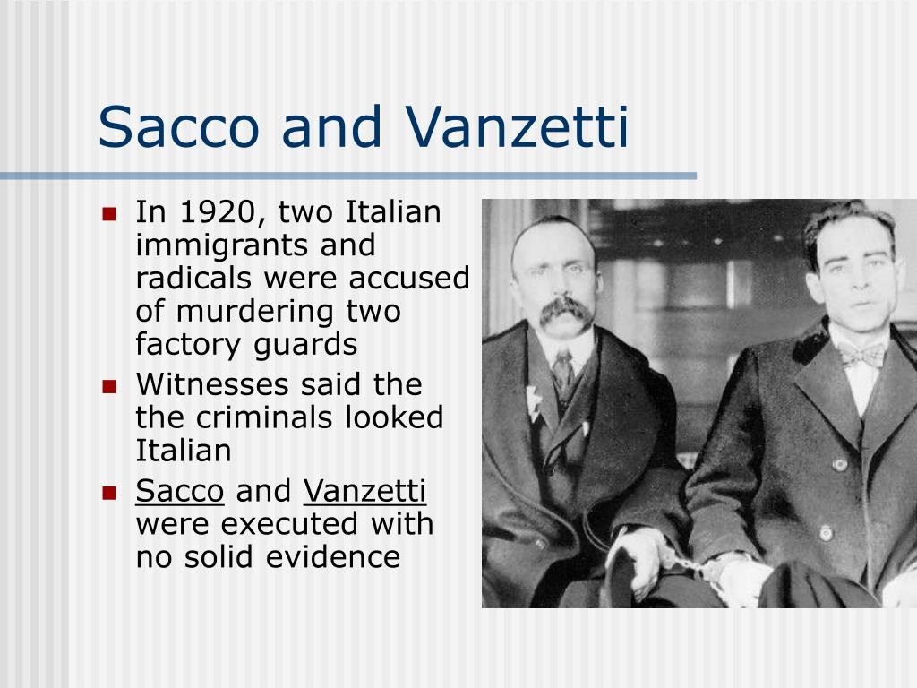 In 1920, two Italian immigrants and radicals were accused of murdering two factory guards