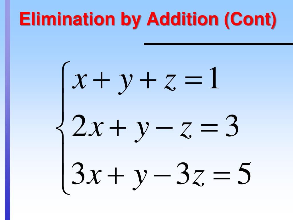 Elimination by Addition (Cont)