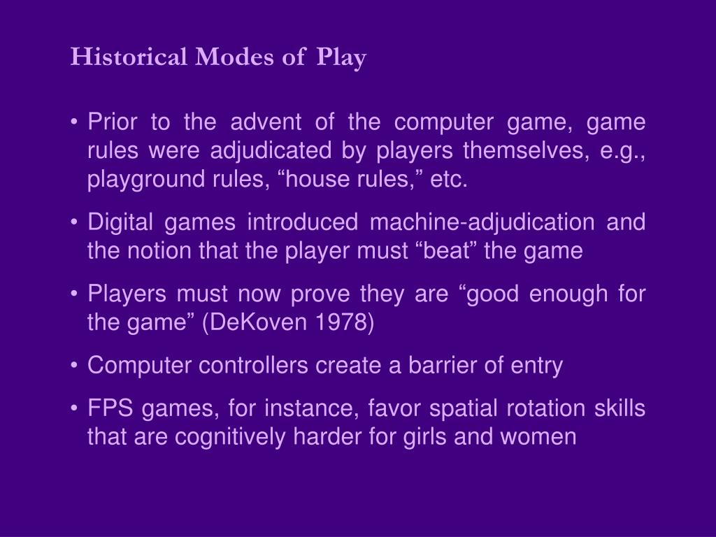 Historical Modes of Play