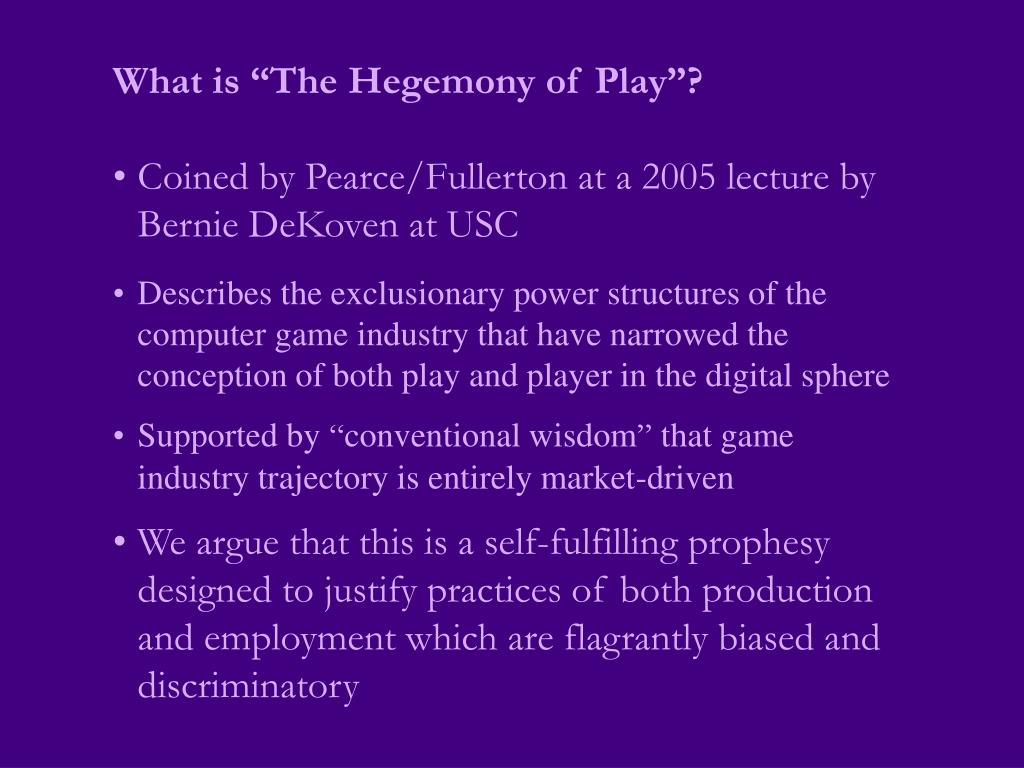 "What is ""The Hegemony of Play""?"