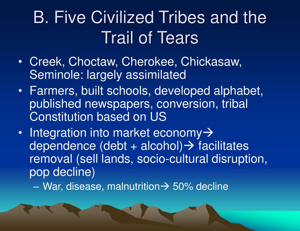 B. Five Civilized Tribes and the Trail of Tears