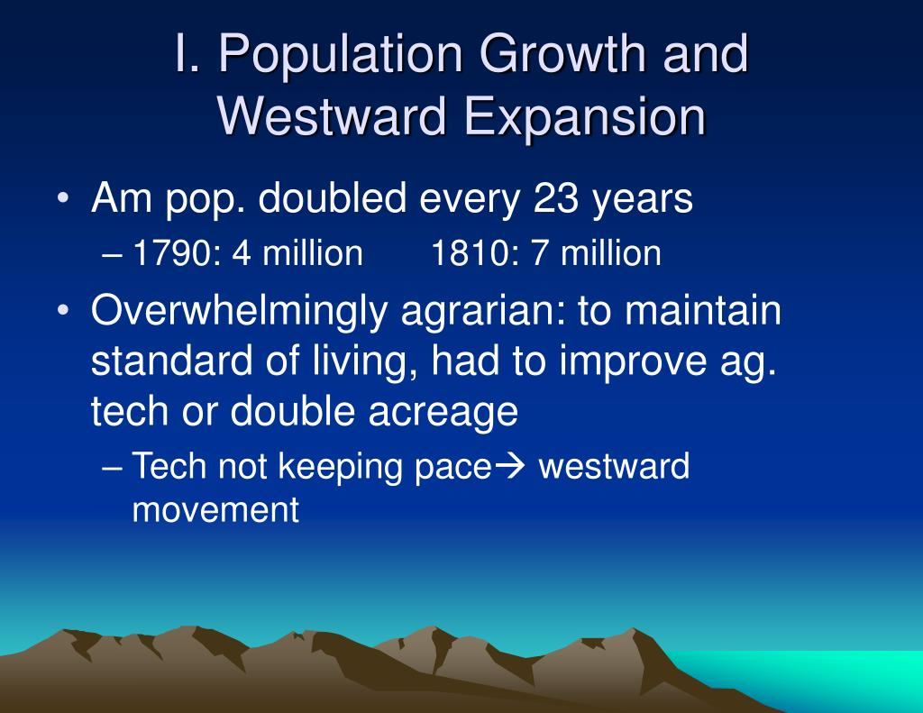 I. Population Growth and Westward Expansion