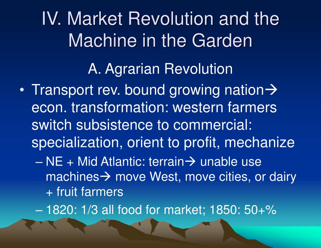 IV. Market Revolution and the Machine in the Garden