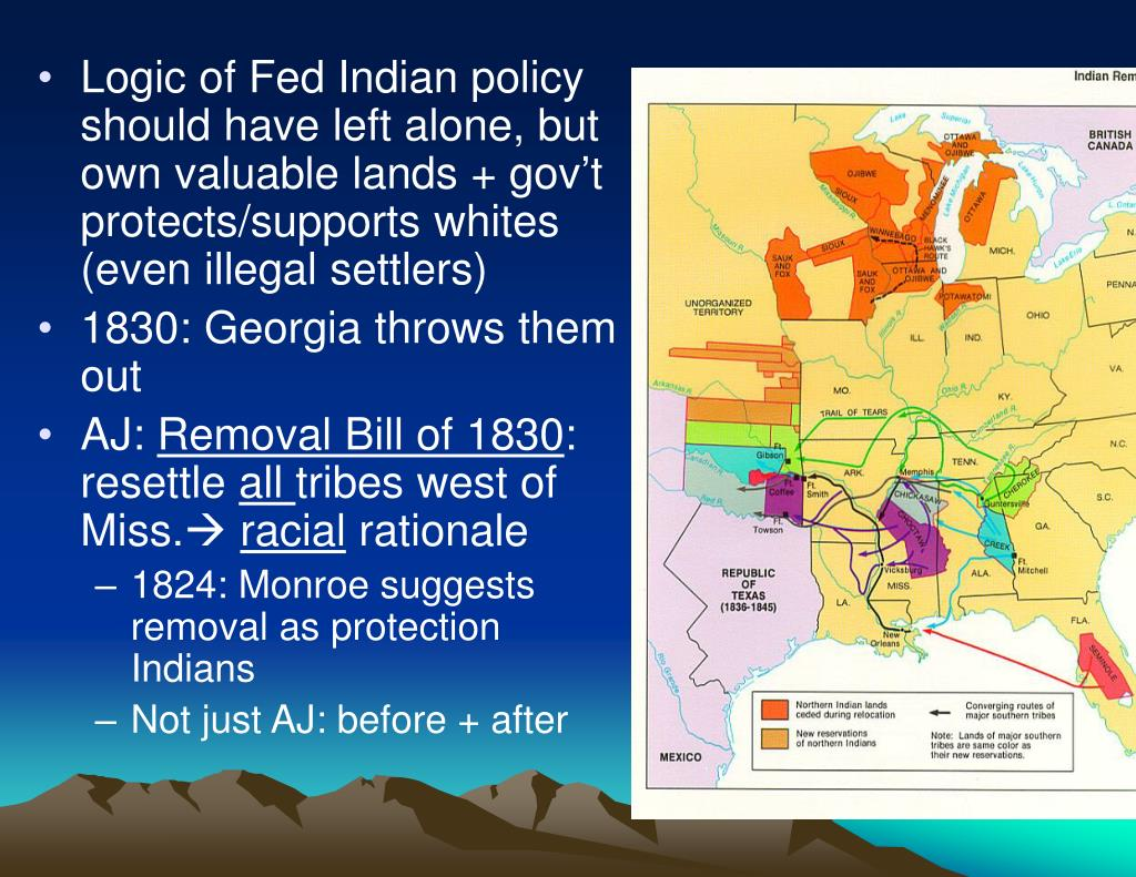 Logic of Fed Indian policy should have left alone, but own valuable lands + gov't protects/supports whites (even illegal settlers)