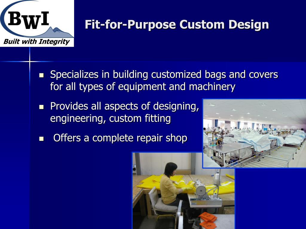 Fit-for-Purpose Custom Design
