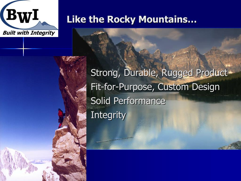 Like the Rocky Mountains…
