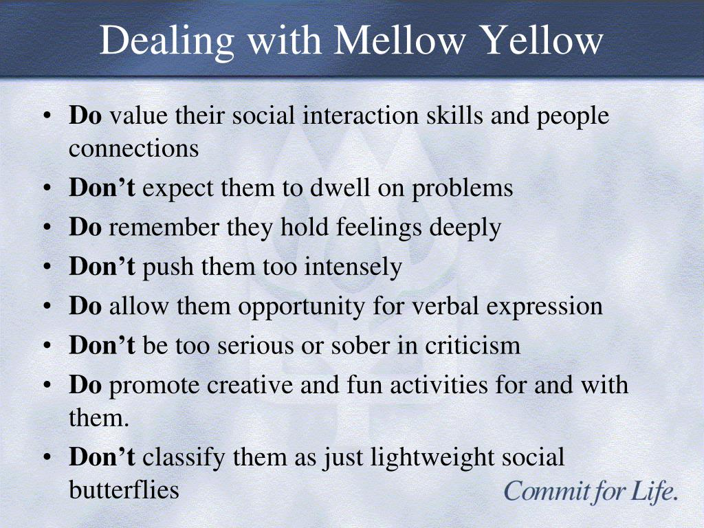 Dealing with Mellow Yellow