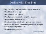 dealing with true blue