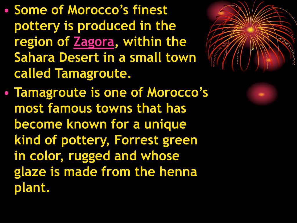 Some of Morocco's finest pottery is produced in the region of