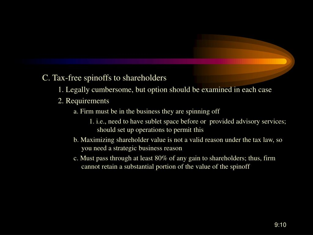 C. Tax-free spinoffs to shareholders