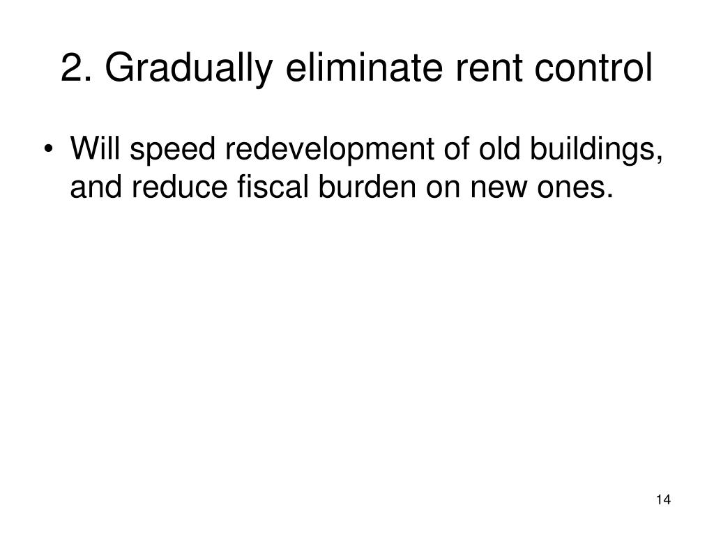 2. Gradually eliminate rent control