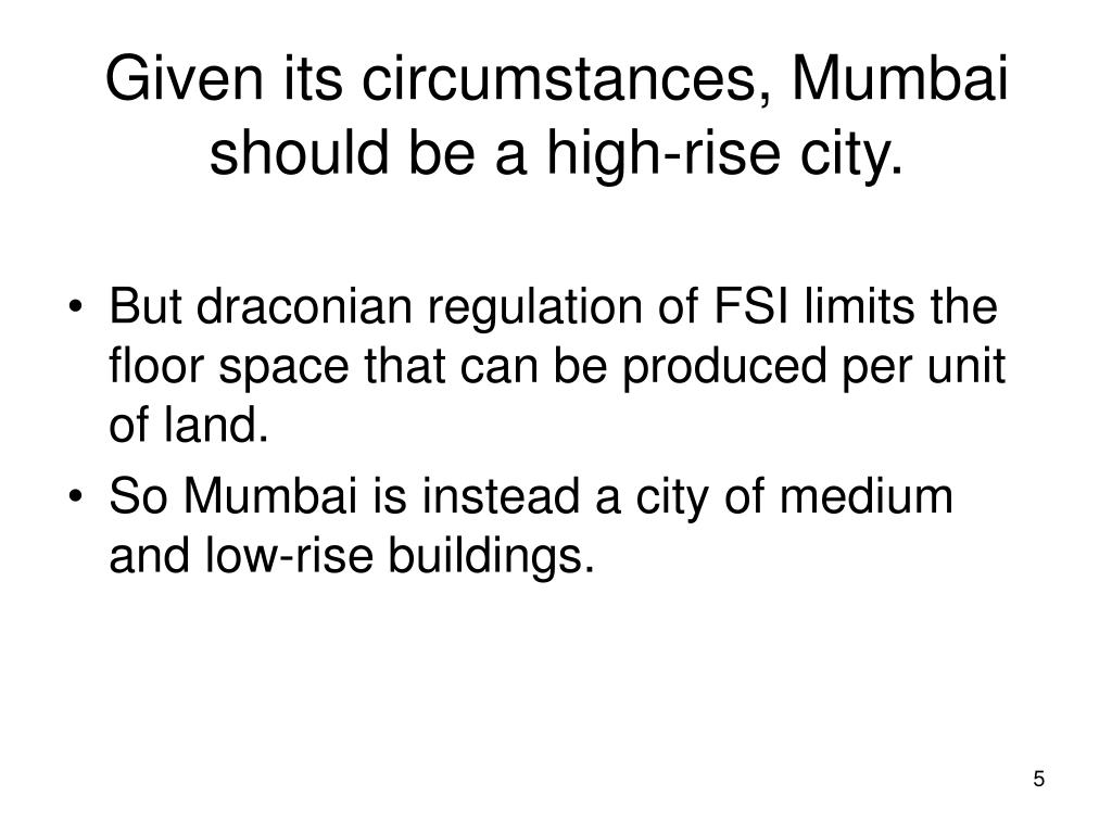 Given its circumstances, Mumbai should be a high-rise city.