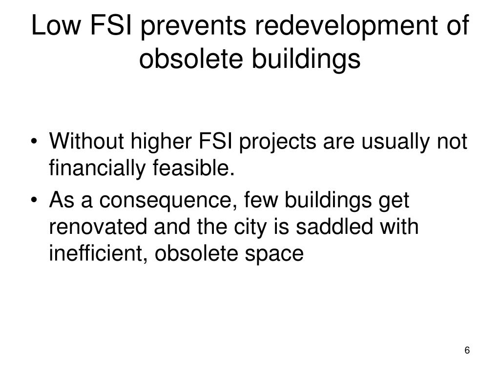 Low FSI prevents redevelopment of obsolete buildings