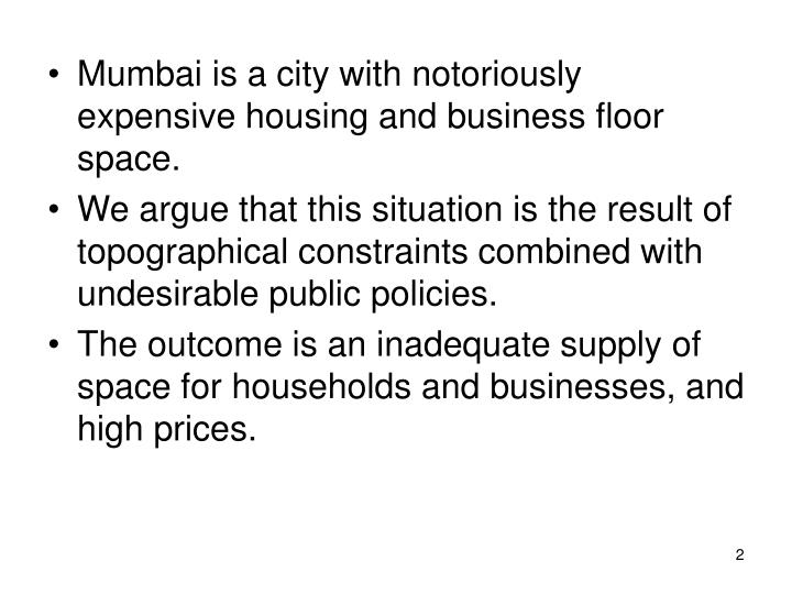 Mumbai is a city with notoriously expensive housing and business floor space.